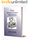 The Reluctant Messiah: A light-hearted look mistaken identity (8 Great Laugh out loud series Book 4)