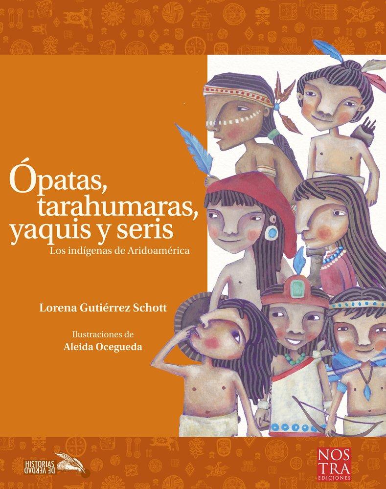 Download Ópatas, Tarahumaras, Yaquis y Seris (Spanish Edition) PDF