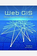 Web GIS: Principles and Applications Paperback