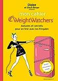 Mon cahier Weight Watchers - Astuces et secrets pour en finir avec les fringales