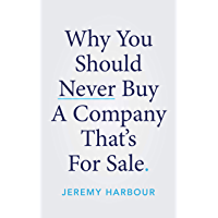 Why You Should Never Buy A Company That's For Sale