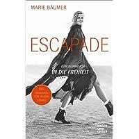 Escapade: Der Aufbruch in die Freiheit (Gräfe und Unzer Einzeltitel)