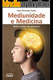 Mediunidade e Medicina: Vasto campo de pesquisa