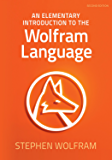 An Elementary Introduction to the Wolfram Language (English Edition)