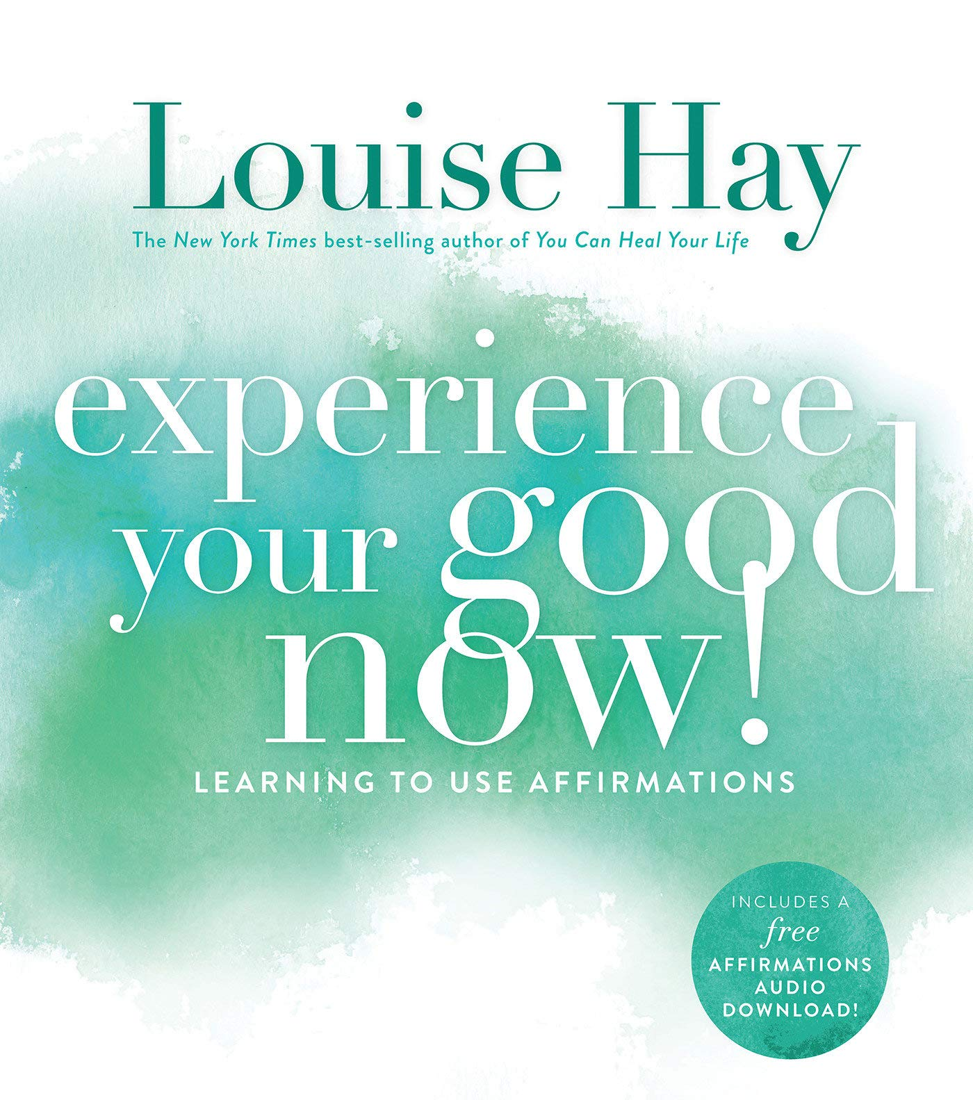Buy Experience Your Good Now!: Learning to Use Affirmations Book ...