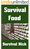 Survival Food: The Ultimate Beginner's Guide On How To Store Food For Disaster and Find Food In The Wilderness