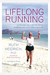 Lifelong Running: Overcome the 11 Myths About Running and Live a Healthier Life Kindle Edition