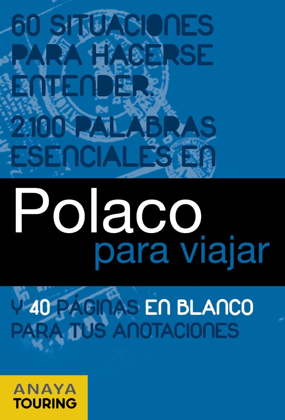 Polaco para viajar Frase-Libro Y Diccionario De Viaje: Amazon.es: Anaya Touring, Miguel Cuesta Aguirre: Libros