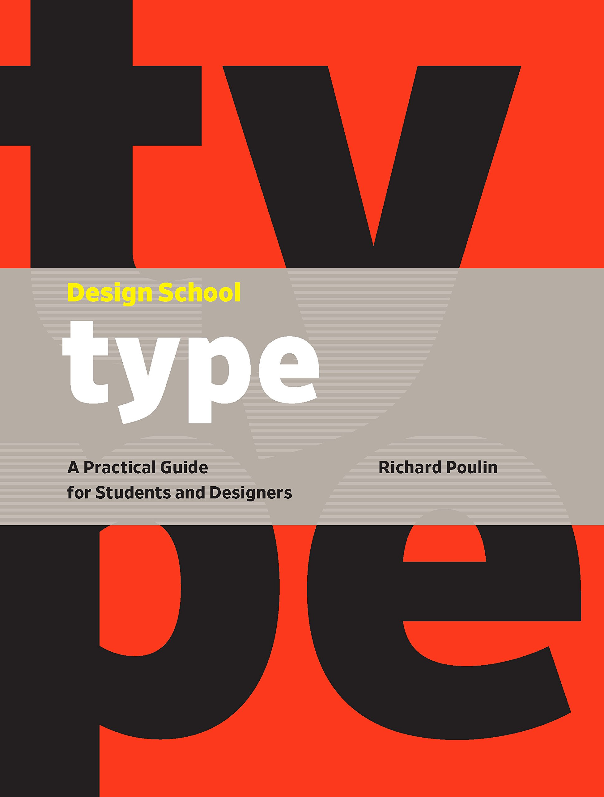 Design School: Type: A Practical Guide for Students and Designers: Richard  Poulin: 9781631593208: Amazon.com: Books