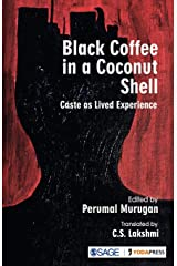 Black Coffee in a Coconut Shell: Caste as Lived Experience Paperback