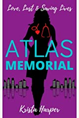 Atlas Memorial: Love, Lust & Saving Lives Kindle Edition
