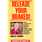 Release Your Brakes! (English Edition)