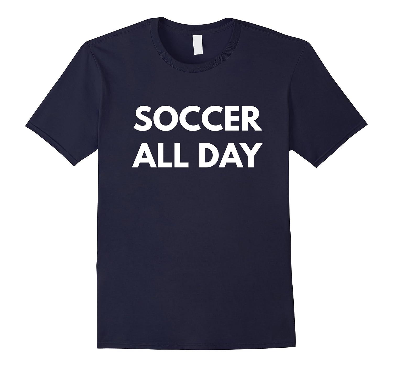 Soccer All Day t-shirt - Sports Shirts-TH