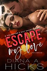 Escape My Love: A Valentine's Day Short-Story Kindle Edition