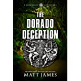 The Dorado Deception: An Archaeological Thriller (The Jack Reilly Adventures Book 3)