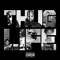 THUG LIFE [Explicit]