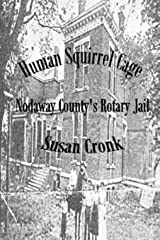 Human Squirrel Cage: Nodaway County's Rotary Jail Paperback