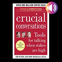Crucial Conversations, Second Edition: Tools for Talking When Stakes Are High