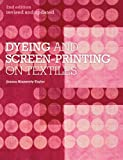 Dyeing and Screen-Printing on Textiles: Revised and updated