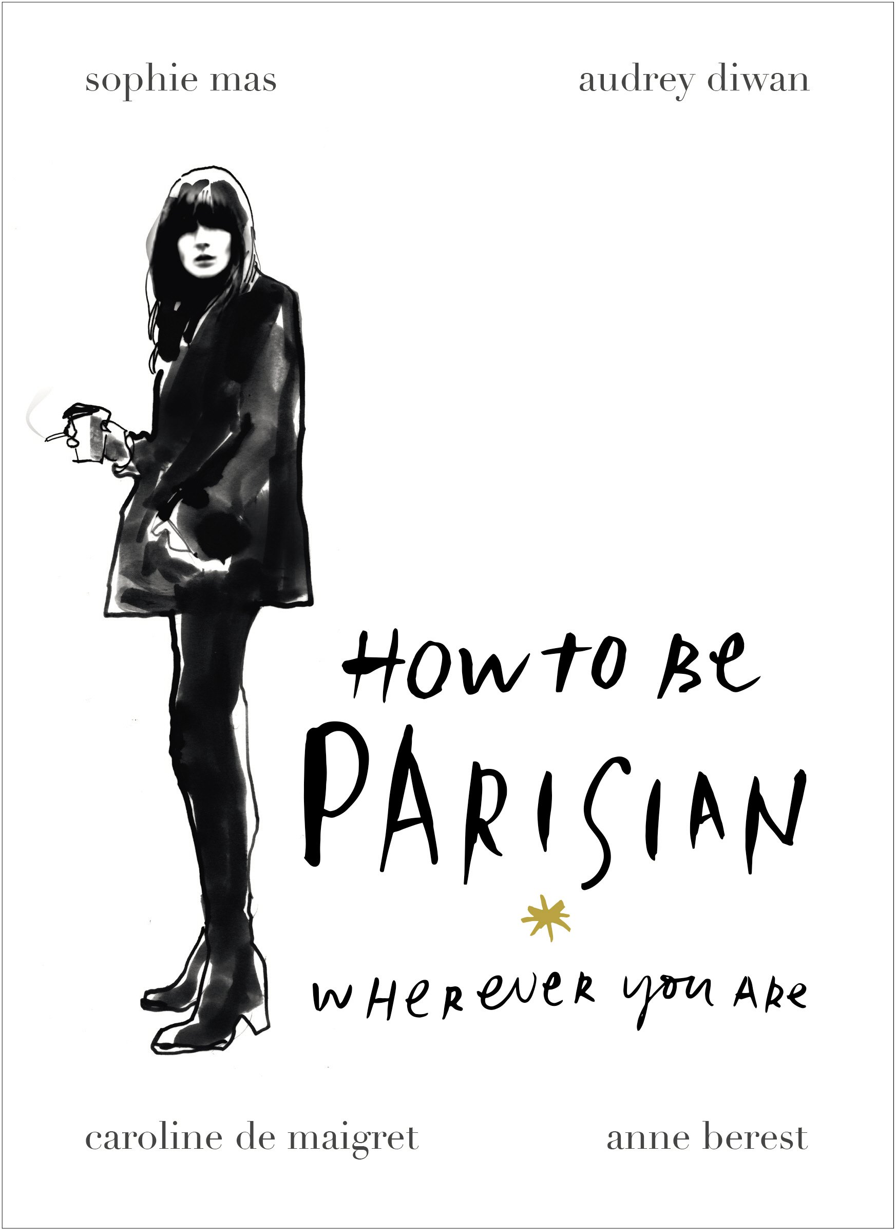 Read Online How To Be Parisian: Wherever You Are ebook