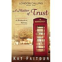 A Matter of Trust: London Calling Book One (Volume 1)