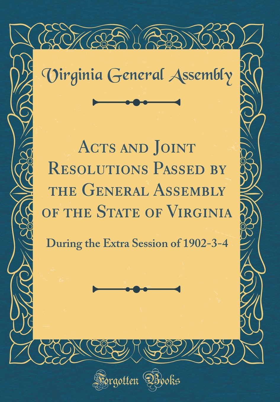 Download Acts and Joint Resolutions Passed by the General Assembly of the State of Virginia: During the Extra Session of 1902-3-4 (Classic Reprint) pdf epub