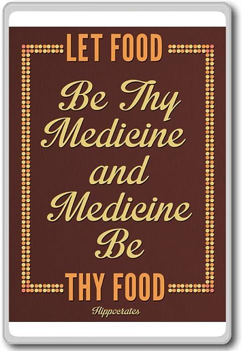 Hippocrates, Let Food Be Thy Medicine - Motivational Quotes Fridge Magnet
