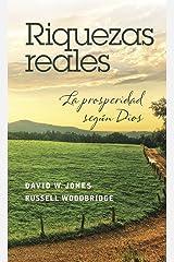 Riquezas reales: La prosperidad según Dios (Spanish Edition)