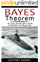 BAYES THEOREM: An easy guide with visual examples (English Edition)