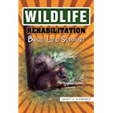 Wildlife Rehabilitation: Basic Life Support