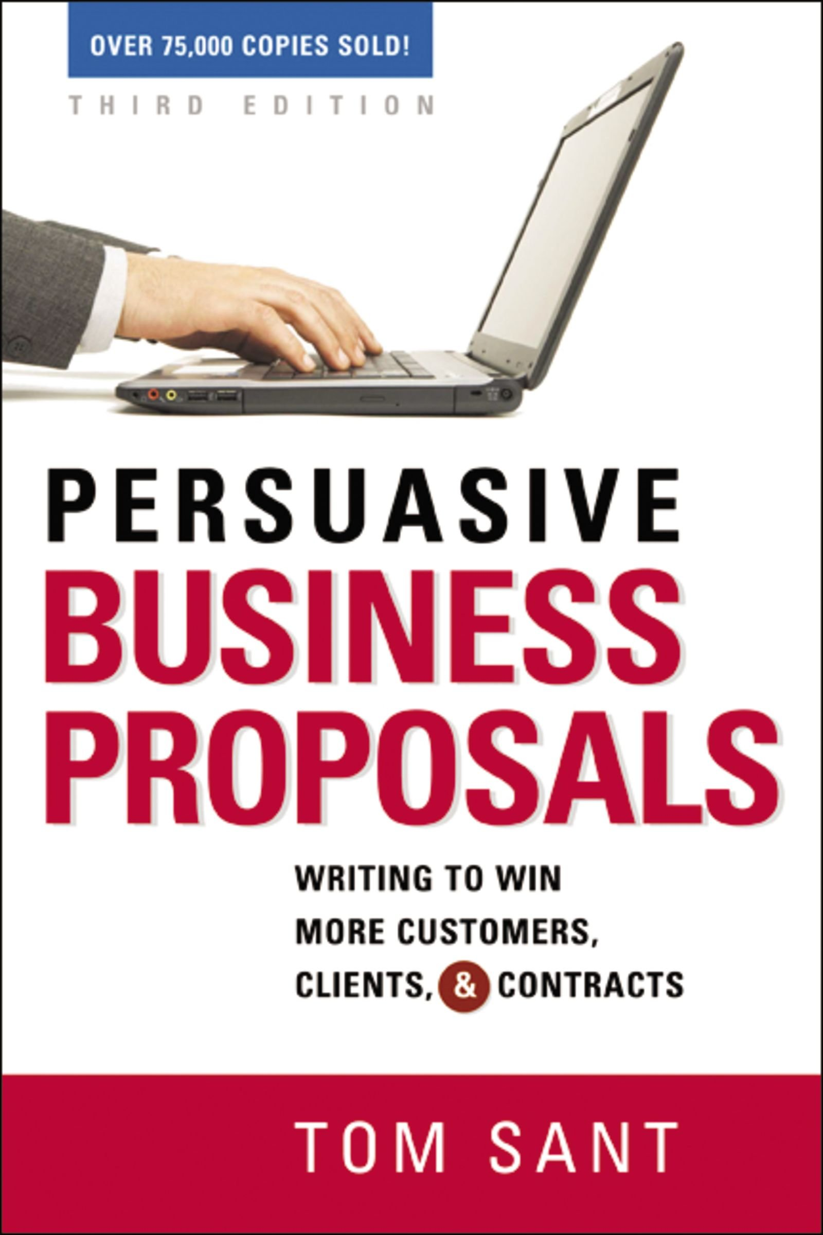 Download Persuasive Business Proposals: Writing to Win More Customers, Clients, and Contracts ebook