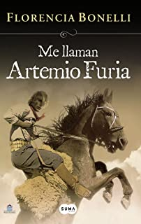 Me llaman Artemio Furia /They call me Artemio Furi (Spanish Edition)