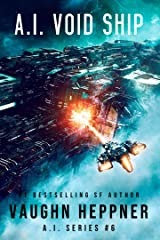 A.I. Void Ship (The A.I. Series Book 6) Kindle Edition