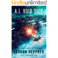 A.I. Void Ship (The A.I. Series Book 6)