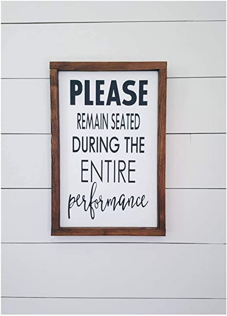 Amazon Com Xusmimo Please Remain Seated During Entire Performance Wood Signs Bathroom Decor Funny Bathroom Sign Over The Toilet Sign Farmhouse Sign Home Kitchen