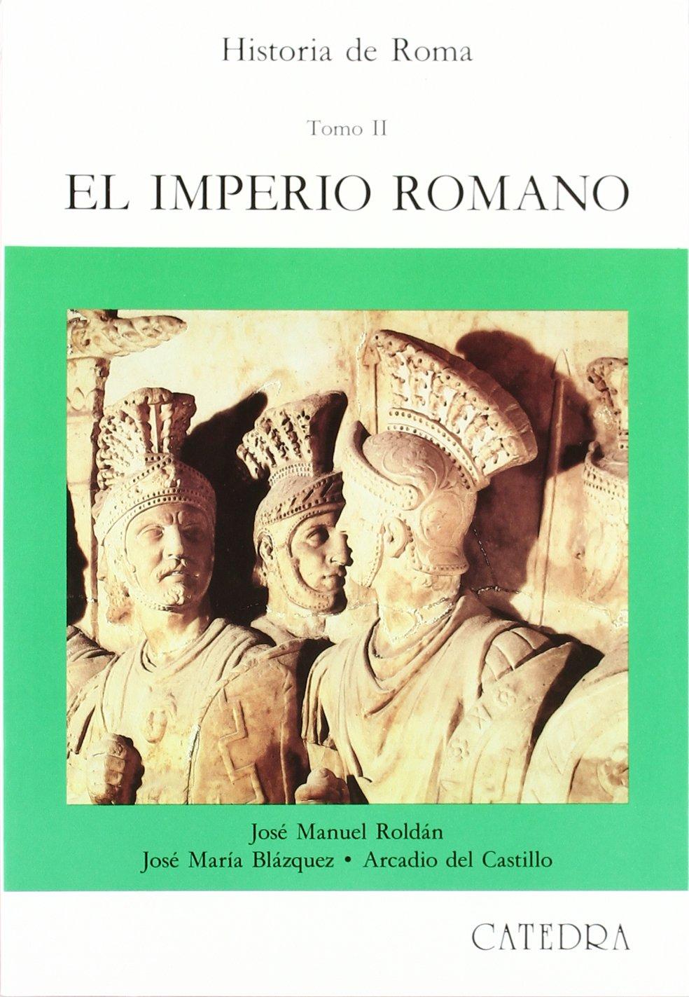 Historia de Roma, II: El Imperio Romano: 2 (Historia. Serie Mayor) Tapa blanda – 15 ene 2007 Jose M. Roldan Cátedra 8437608449 JP194142