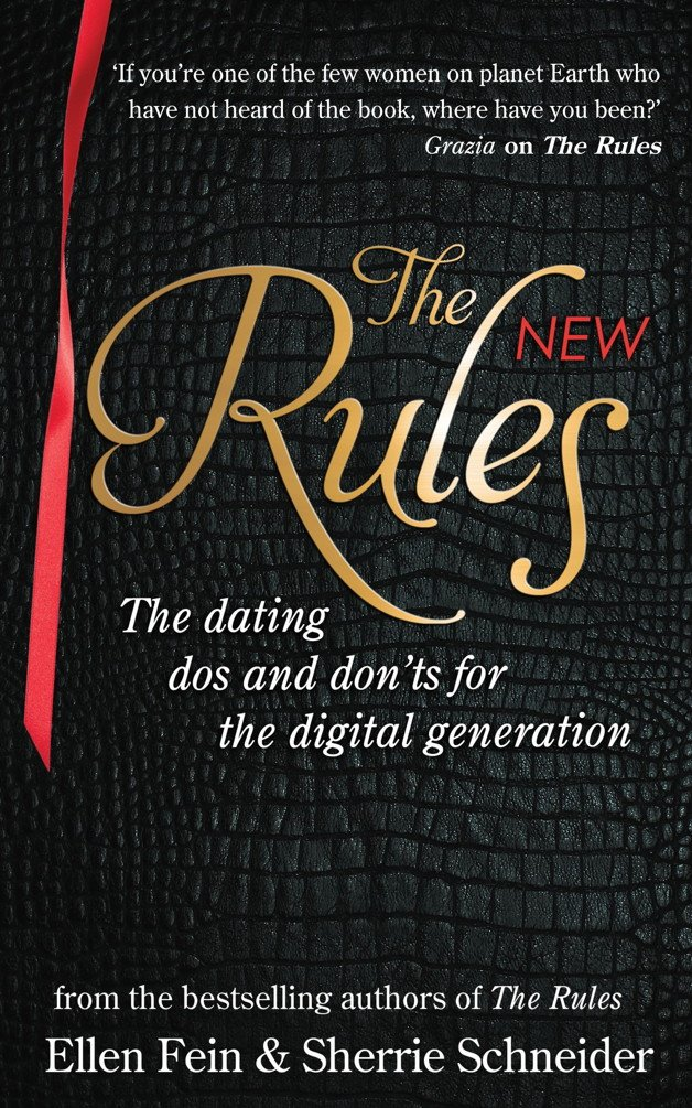 The New Rules  The Dating Dos And Don'ts For The Digital Generation From The Bestselling Authors Of The Rules  English Edition