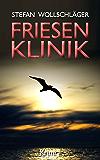 Friesenklinik: Ostfriesen-Krimi (Diederike Dirks ermittelt 2) (German Edition)