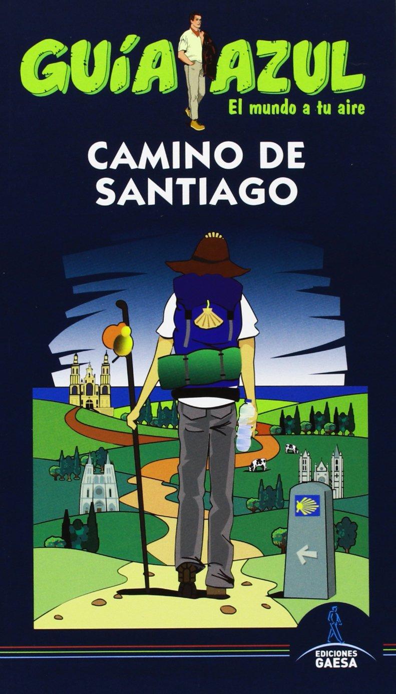 Guia Azul. Camino De Santiago (Guias Azules) (Spanish) Paperback – May 1, 2013
