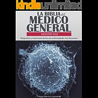 La biblia del médico general Edición 2018: Diagnóstico y tratamiento de las cien enfermedades más frecuentes