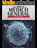 La biblia del médico general Edición 2018: Diagnóstico y tratamiento de las cien enfermedades más frecuentes (Spanish Edition)