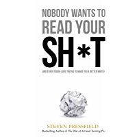 Nobody Wants to Read Your Sh*t: Why That Is And What You Can Do About It (English Edition)