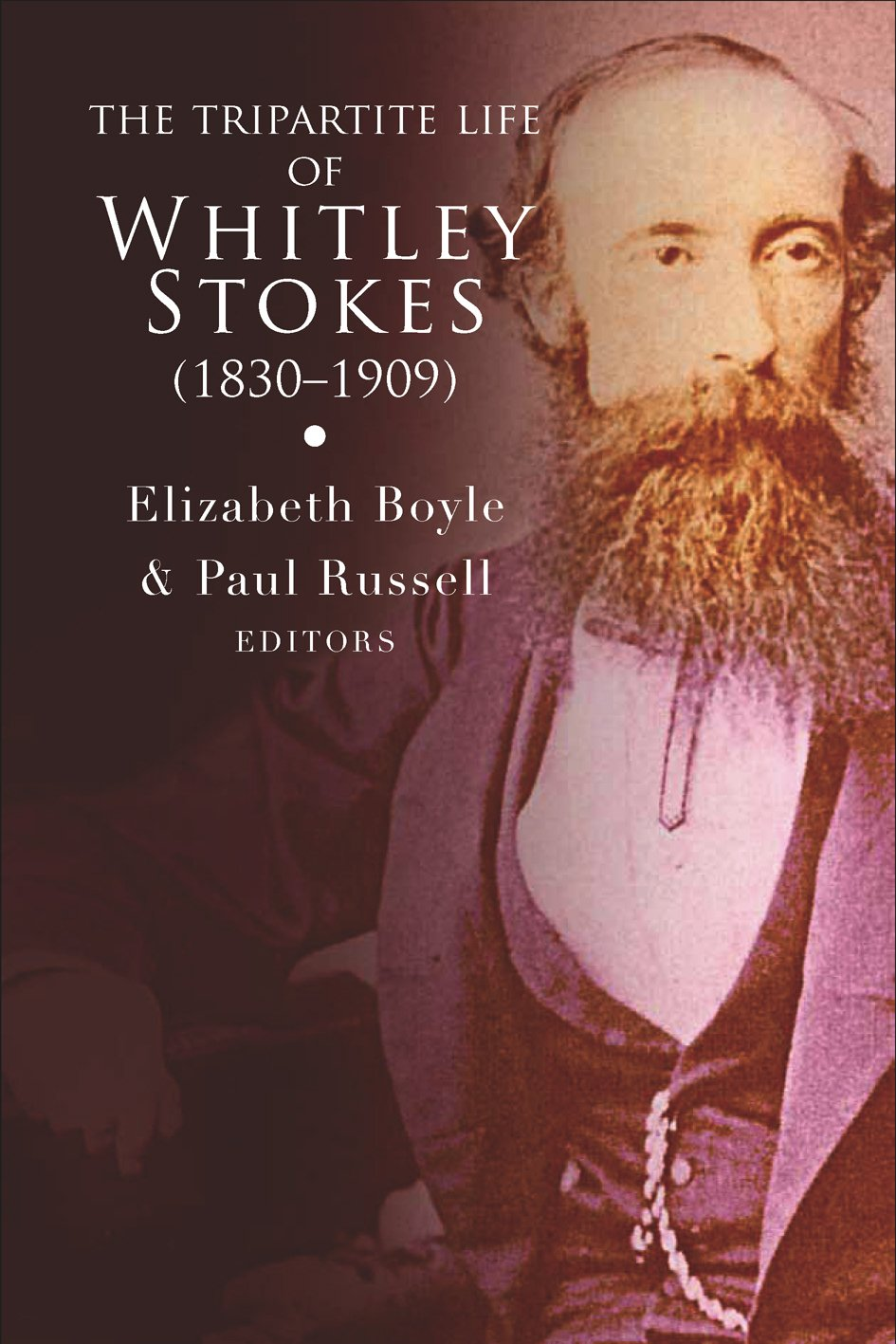 The Tripartite Life of Whitley Stokes (1830-1909)