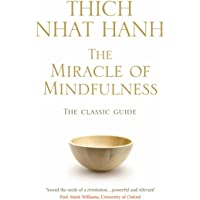 The Miracle Of Mindfulness^The Miracle Of Mindfulness