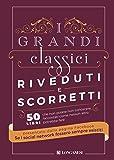 I grandi classici riveduti e scorretti. 50 libri che non potete non conoscere, raccontati come nessun altro potrebbe fare