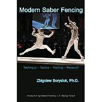Modern Saber Fencing: Technique -- Tactics -- Training