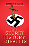 Secret History of the Jesuits [Annotated]