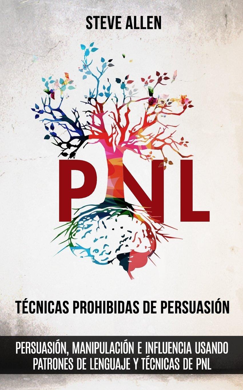 Resultado de imagen para TECNICAS PROHIBIDAS DE PERSUACION PNL