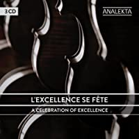 L'excellence se fête / A Celebration of Excellence (25 ans Analekta / 15 ans Radio-Classique)  3CD
