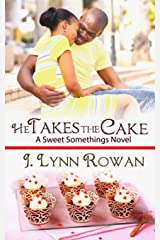 He Takes the Cake (Sweet Somethings  Book 4) Kindle Edition